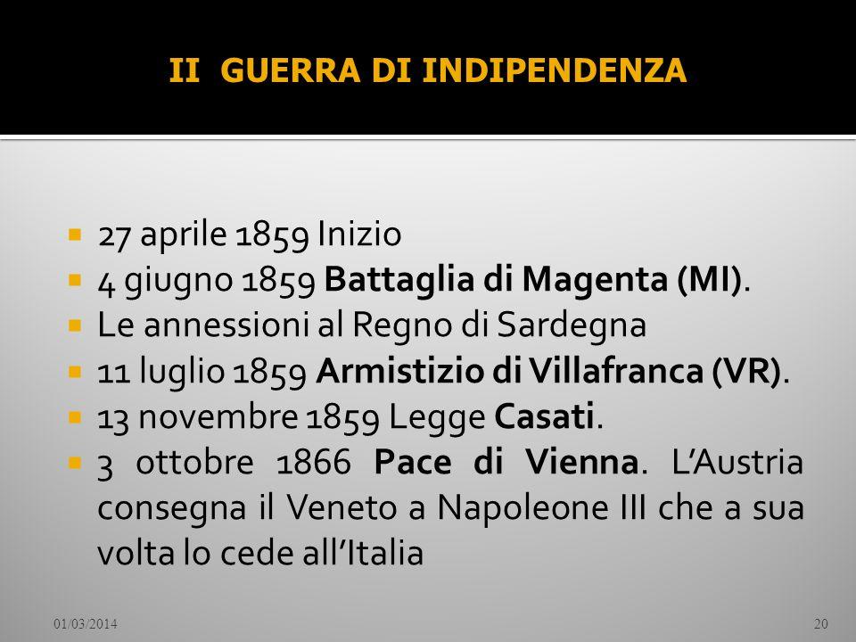27 aprile 1859 Inizio 4 giugno 1859 Battaglia di Magenta (MI). Le annessioni al Regno di Sardegna 11 luglio 1859 Armistizio di Villafranca (VR). 13 no