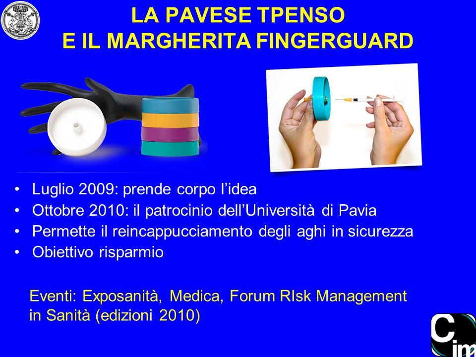 LA PAVESE TPENSO E IL MARGHERITA FINGERGUARD Eventi: Exposanità, Medica, Forum RIsk Management in Sanità (edizioni 2010) Luglio 2009: prende corpo lid