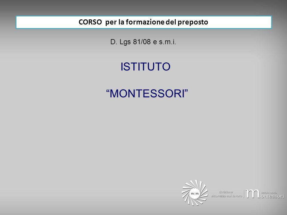ISTITUTO MONTESSORI MONTESSORI CORSO per la formazione del preposto D. Lgs 81/08 e s.m.i.