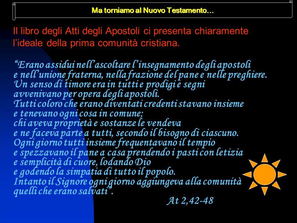 Ma Gesù non si è inventato la Chiesa… Fin dalle origini luomo è stato chiamato da Dio a vivere in relazione con gli altri uomini, a non poter fare da