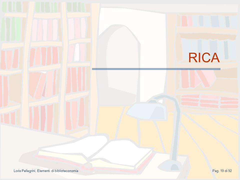 Pag. 19 di 92Loris Pellegrini, Elementi di biblioteconomia RICA