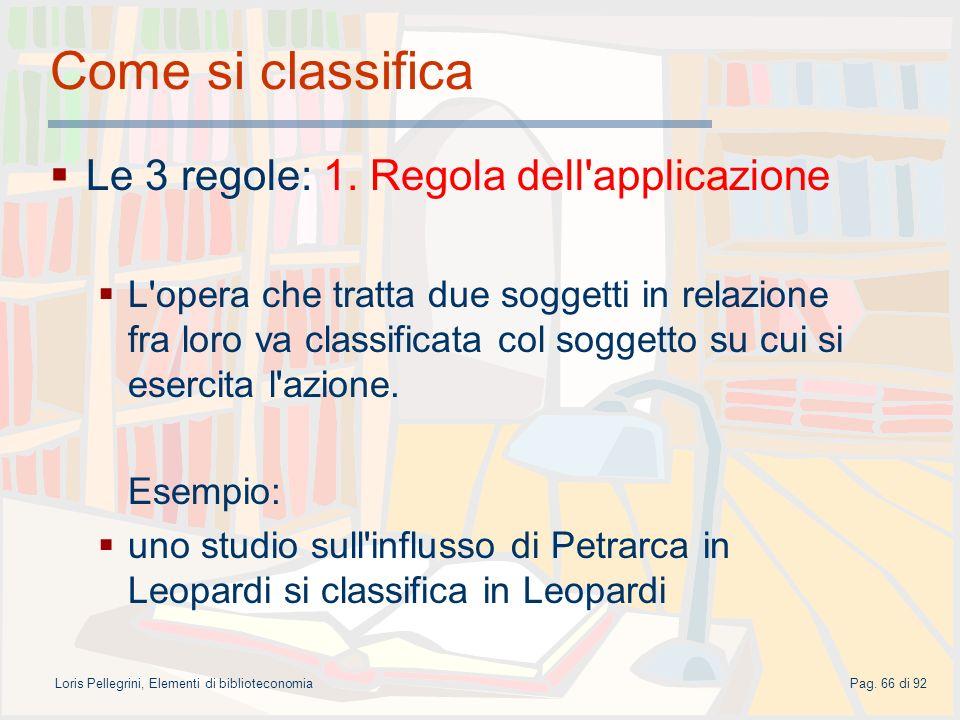 Loris Pellegrini, Elementi di biblioteconomiaPag.66 di 92 Come si classifica Le 3 regole: 1.