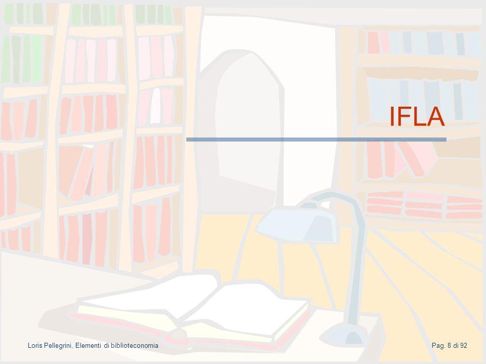 Pag. 8 di 92Loris Pellegrini, Elementi di biblioteconomia IFLA