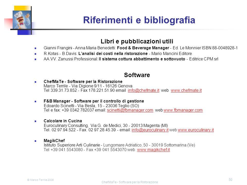 © Marco Terrile 2008 ChefMaTe - Software per la Ristorazione 50 Riferimenti e bibliografia Libri e pubblicazioni utili Gianni Frangini - Anna Maria Be