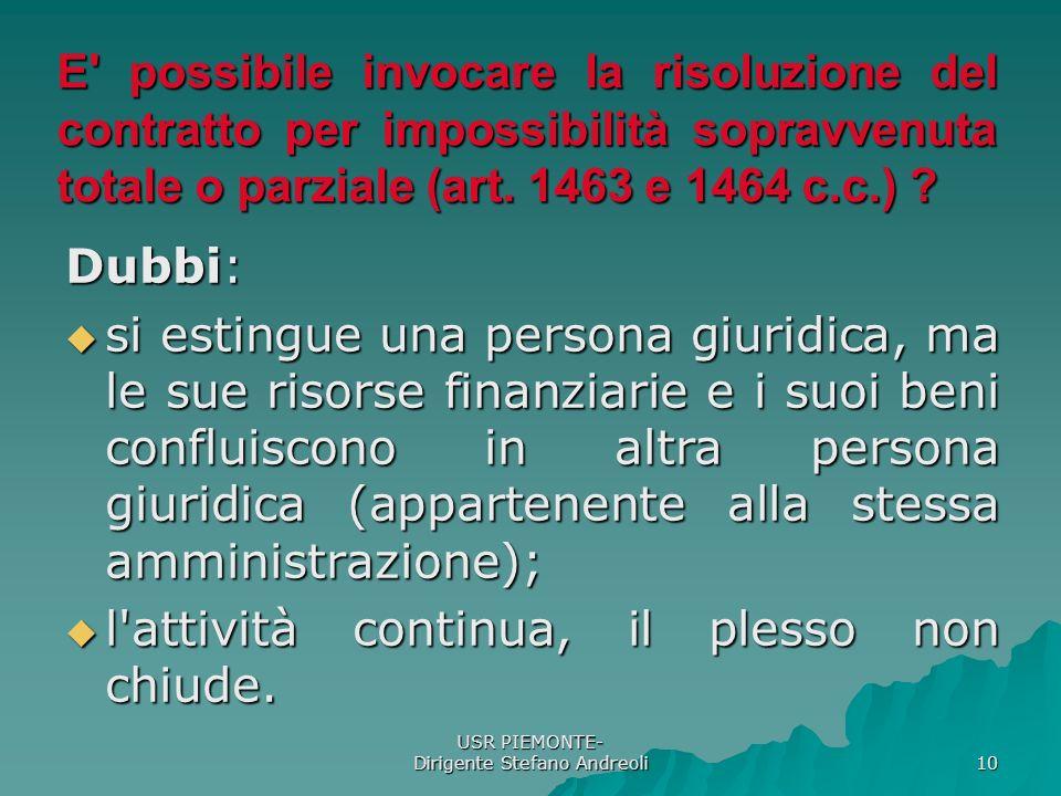 USR PIEMONTE- Dirigente Stefano Andreoli 10 E possibile invocare la risoluzione del contratto per impossibilità sopravvenuta totale o parziale (art.