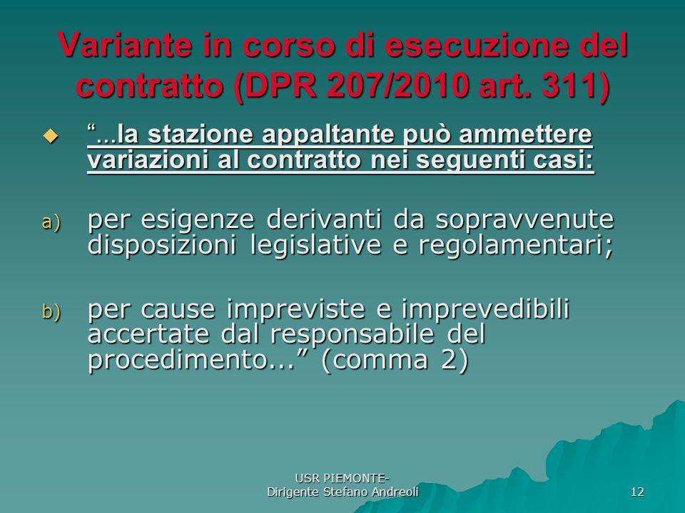 USR PIEMONTE- Dirigente Stefano Andreoli 12 Variante in corso di esecuzione del contratto (DPR 207/2010 art.