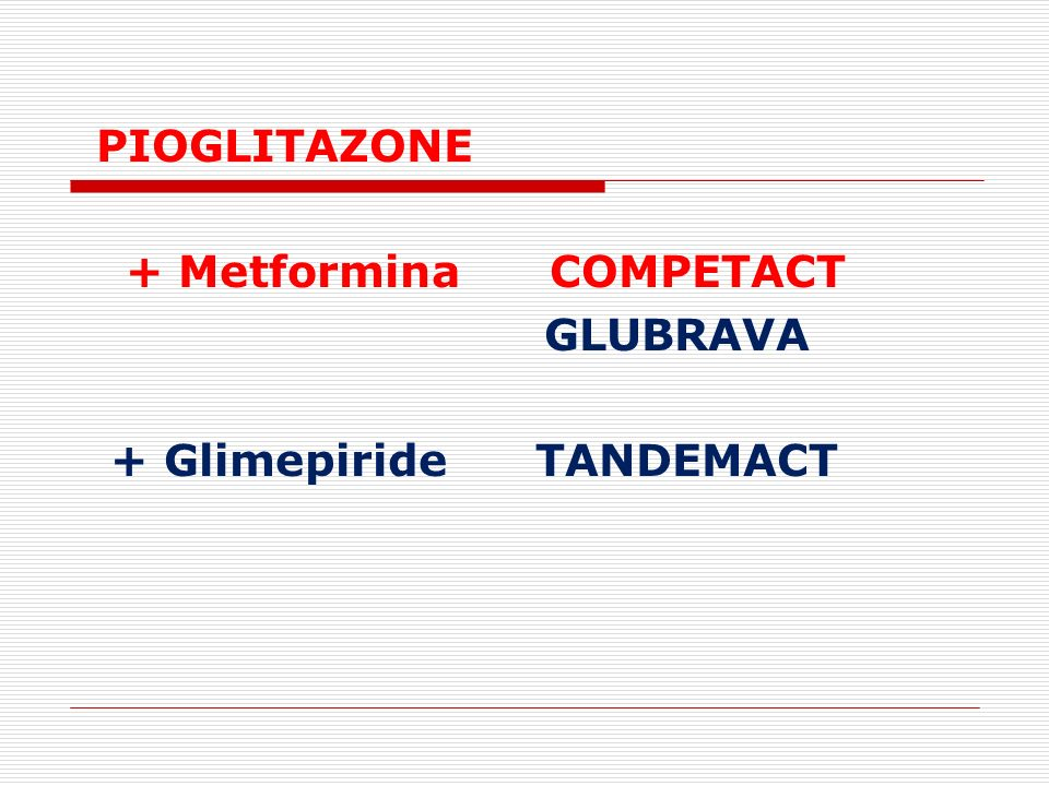 PIOGLITAZONE + Metformina COMPETACT GLUBRAVA + Glimepiride TANDEMACT
