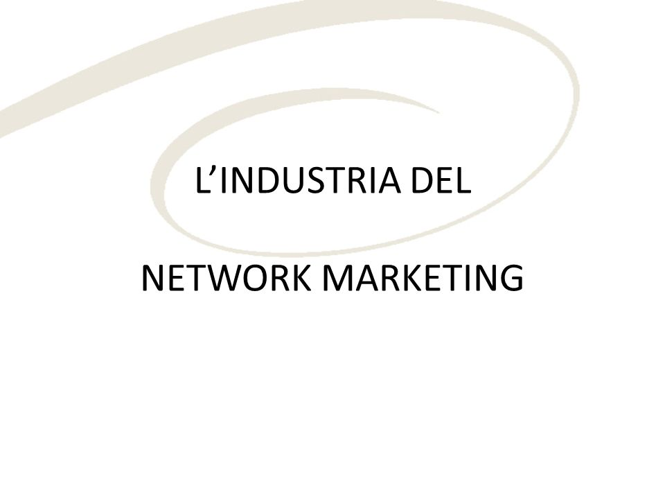 LINDUSTRIA DEL NETWORK MARKETING