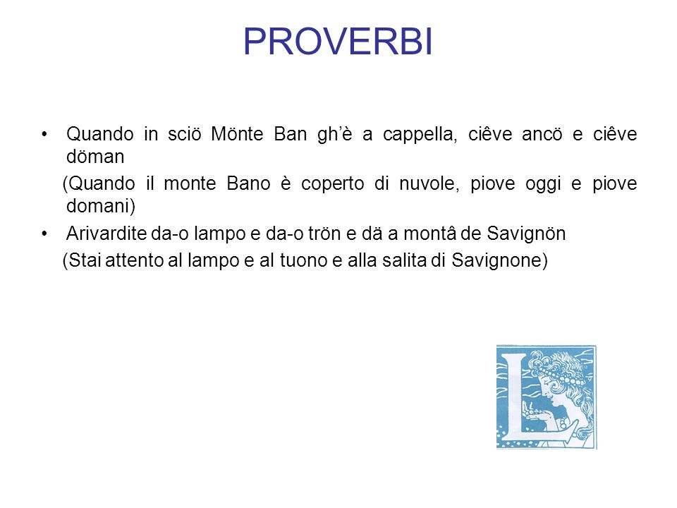 Vi sono termini del nostro dialetto in uso in Italiano. Molti sono di uso marinaro (boa, pagliolo, coffa,molo, ciurma, camallo, darsena ) e poi scogli