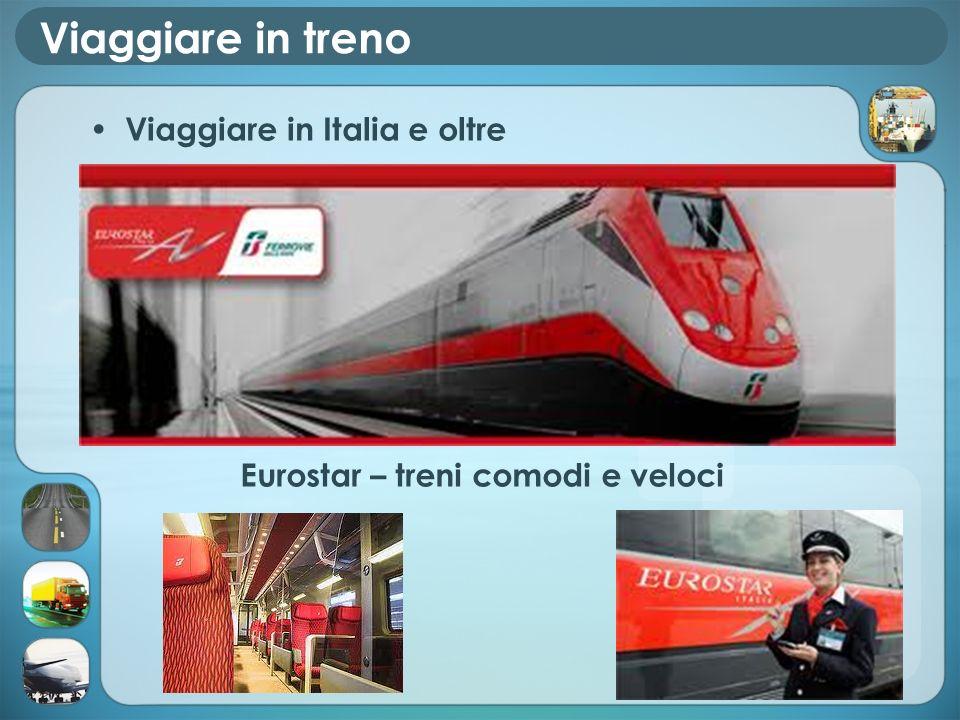 Viaggiare in treno Viaggiare in Italia e oltre Eurostar – treni comodi e veloci