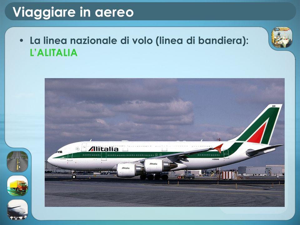 Viaggiare in aereo La linea nazionale di volo (linea di bandiera): LALITALIA
