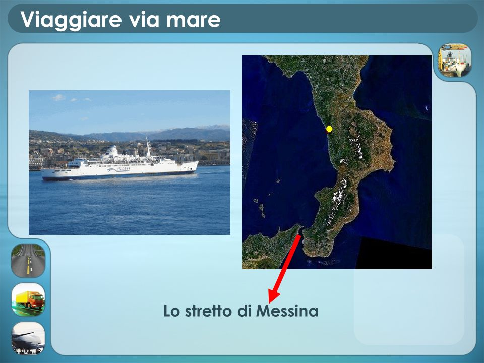 Viaggiare via mare Lo stretto di Messina