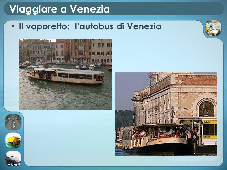 Viaggiare a Venezia Il vaporetto: lautobus di Venezia