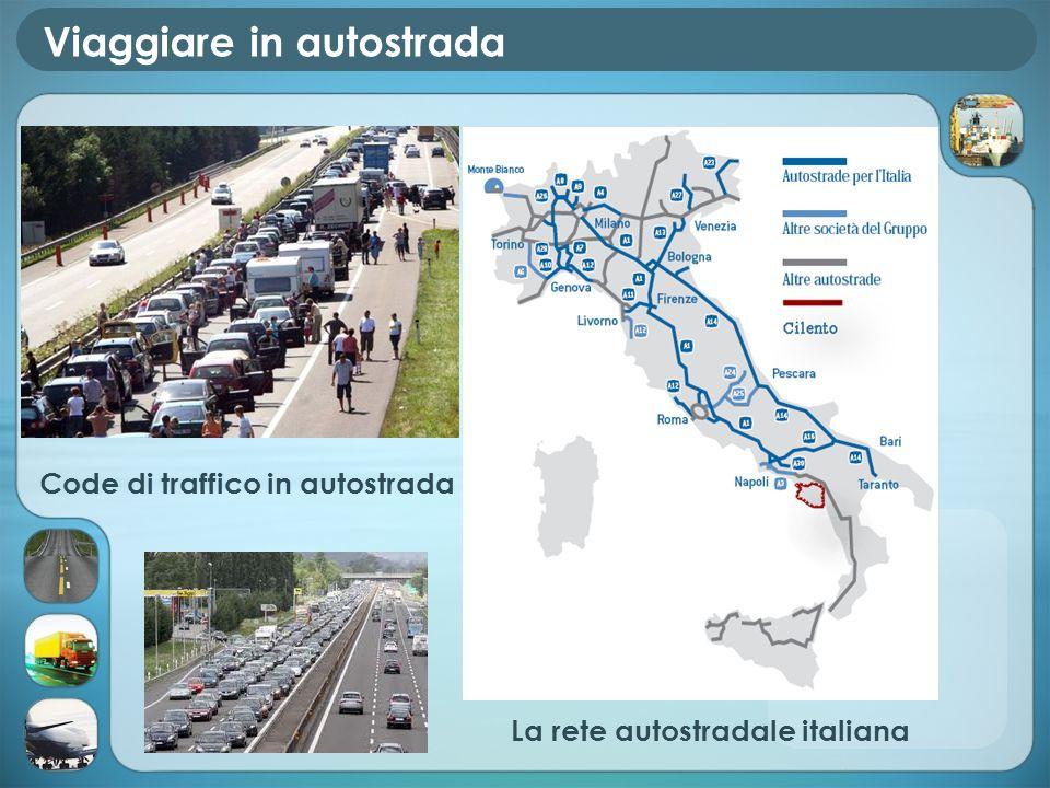 Viaggiare in autostrada La rete autostradale italiana Code di traffico in autostrada