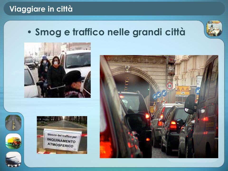 Viaggiare in città Smog e traffico nelle grandi città
