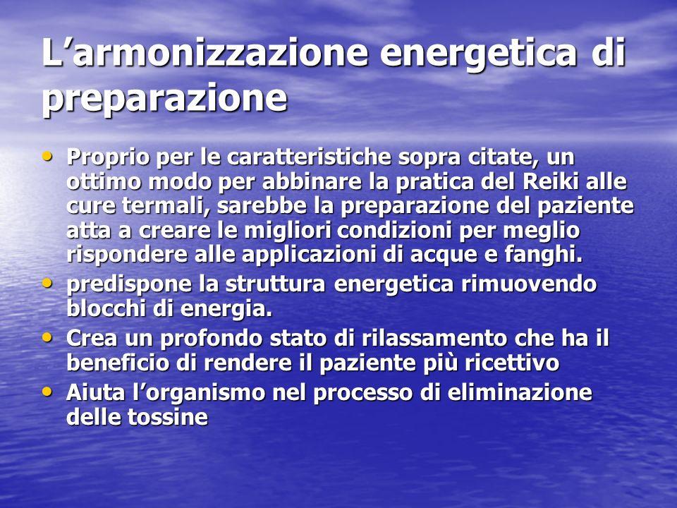 Larmonizzazione energetica di preparazione Proprio per le caratteristiche sopra citate, un ottimo modo per abbinare la pratica del Reiki alle cure ter