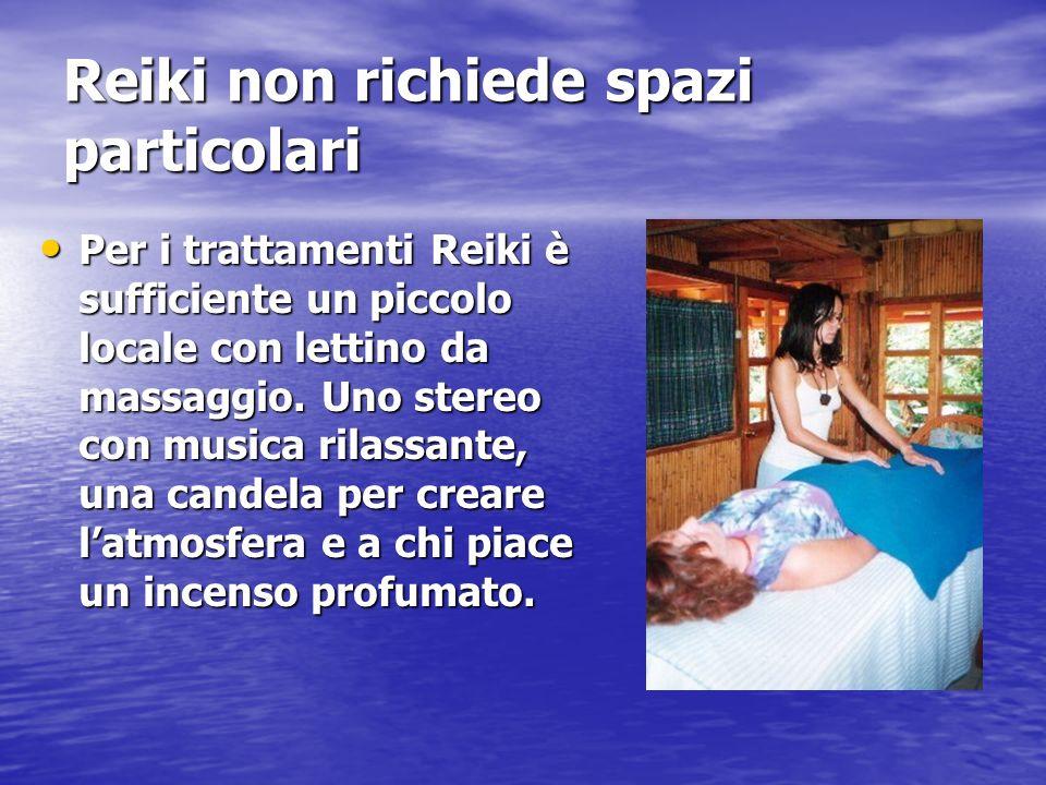 Reiki non richiede spazi particolari Per i trattamenti Reiki è sufficiente un piccolo locale con lettino da massaggio. Uno stereo con musica rilassant