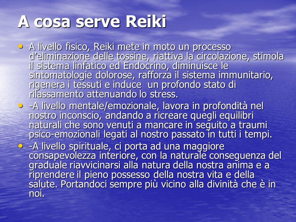 A cosa serve Reiki A livello fisico, Reiki mete in moto un processo deliminazione delle tossine, riattiva la circolazione, stimola il sistema linfatic