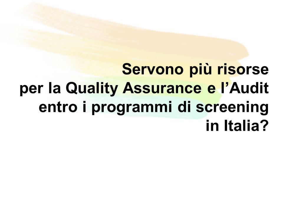 Servono più risorse per la Quality Assurance e lAudit entro i programmi di screening in Italia