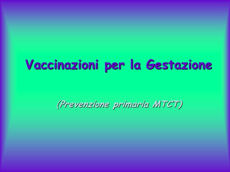 (Prevenzione primaria MTCT) Vaccinazioni per la Gestazione