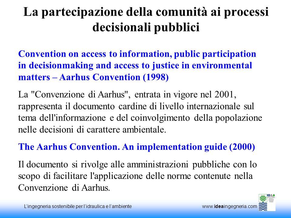 Lingegneria sostenibile per lidraulica e lambiente www.ideaingegneria.com La partecipazione della comunità ai processi decisionali pubblici Convention