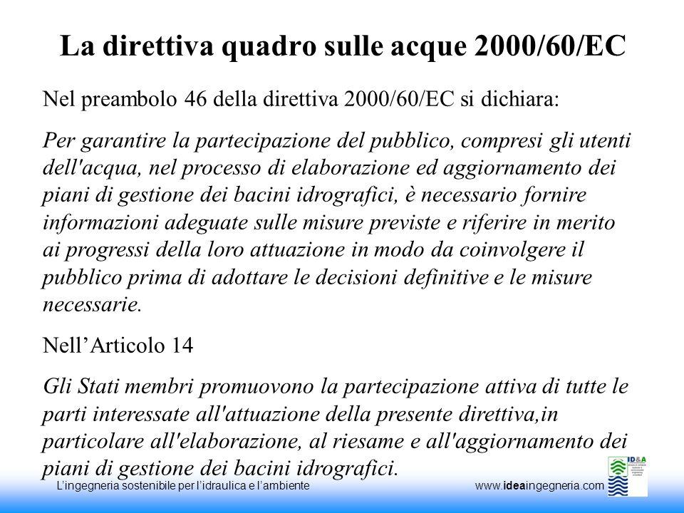 Lingegneria sostenibile per lidraulica e lambiente www.ideaingegneria.com La direttiva quadro sulle acque 2000/60/EC Nel preambolo 46 della direttiva