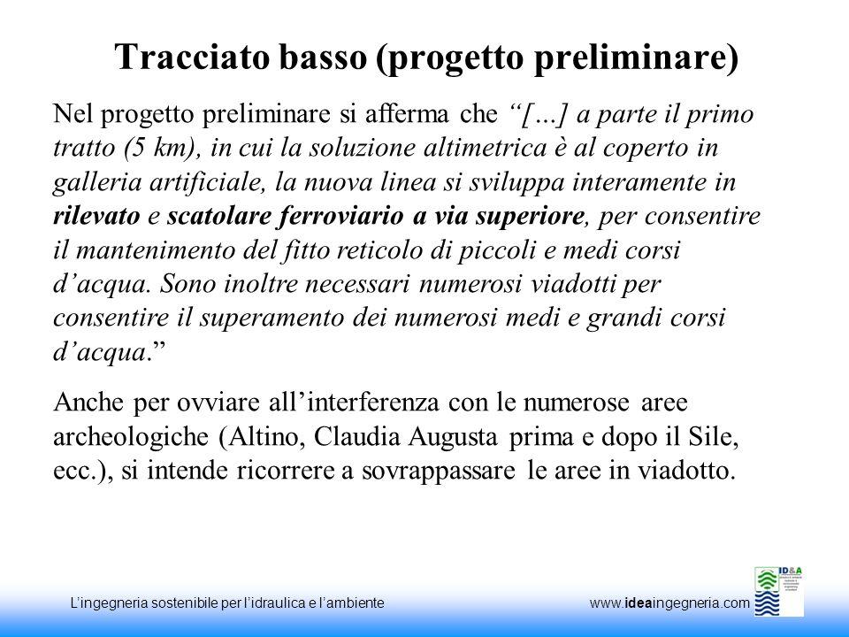 Lingegneria sostenibile per lidraulica e lambiente www.ideaingegneria.com Tracciato basso (progetto preliminare) Nel progetto preliminare si afferma c