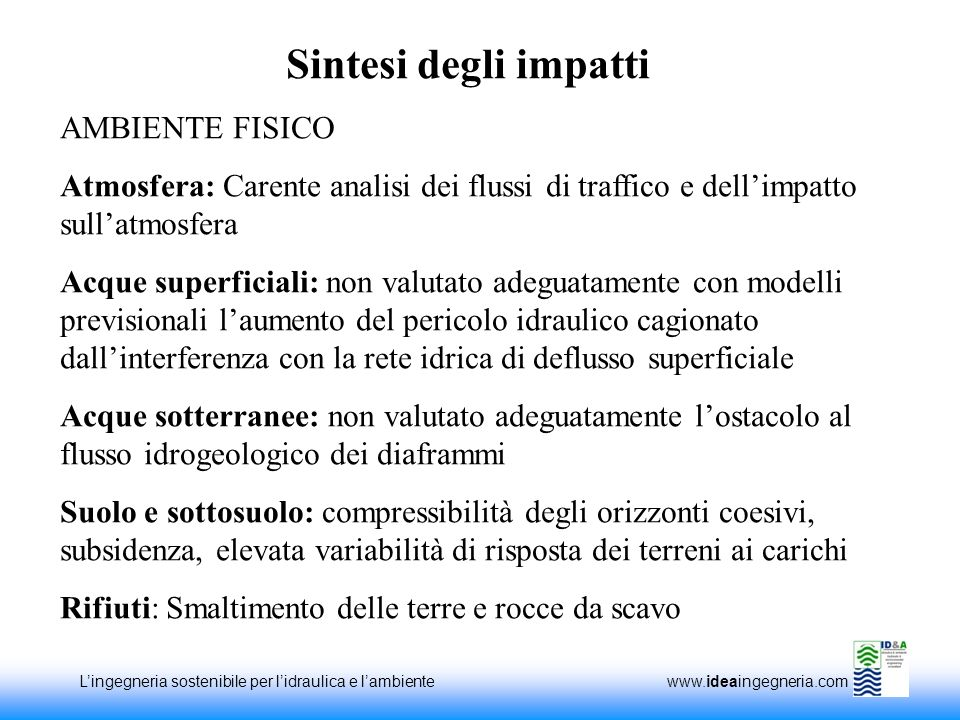 Lingegneria sostenibile per lidraulica e lambiente www.ideaingegneria.com AMBIENTE FISICO Atmosfera: Carente analisi dei flussi di traffico e dellimpa