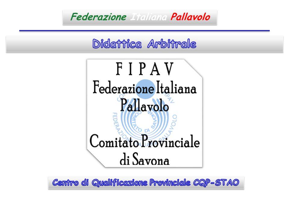 Centro di Qualificazione Provinciale – Settore Tecnico Arbitri e Osservatori Protocollo: prima della gara Federazione Italiana Pallavolo