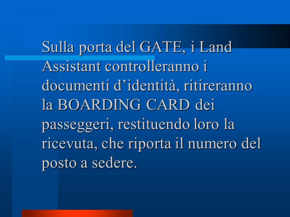 Gli aeroporti hanno due tipi di GATE A) semplici porte sulla pista. E necessario utilizzare un veicolo per raggiungere la scaletta dellaereo B) passer
