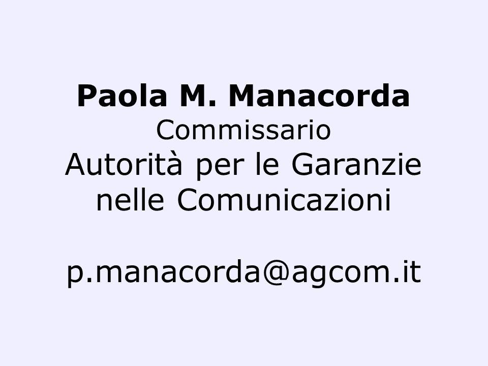 Paola M. Manacorda Commissario Autorità per le Garanzie nelle Comunicazioni p.manacorda@agcom.it