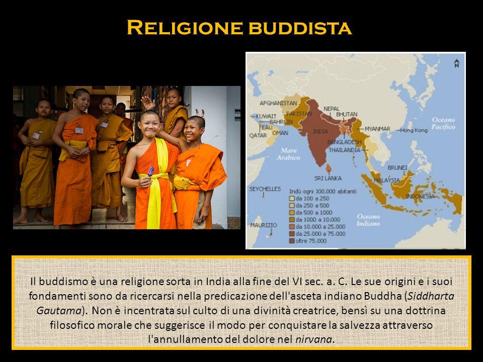Il buddismo è una religione sorta in India alla fine del VI sec. a. C. Le sue origini e i suoi fondamenti sono da ricercarsi nella predicazione dell'a