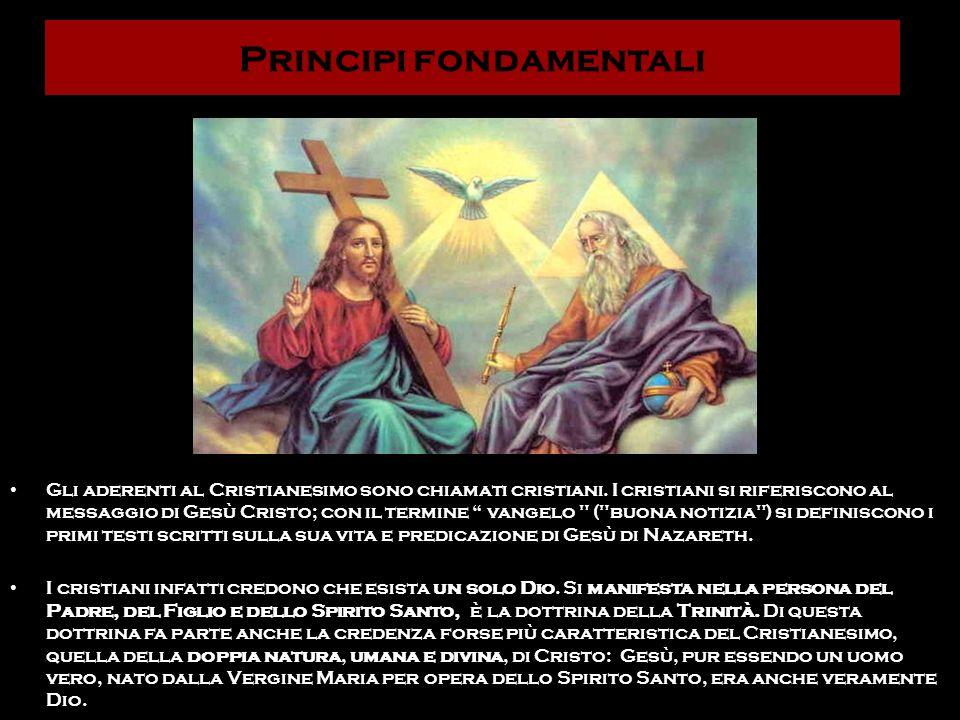 Principi fondamentali Gli aderenti al Cristianesimo sono chiamati cristiani. I cristiani si riferiscono al messaggio di Gesù Cristo; con il termine va
