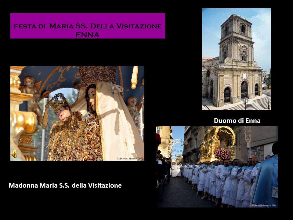 festa di Maria SS. Della Visitazione ENNA Duomo di Enna Madonna Maria S.S. della Visitazione