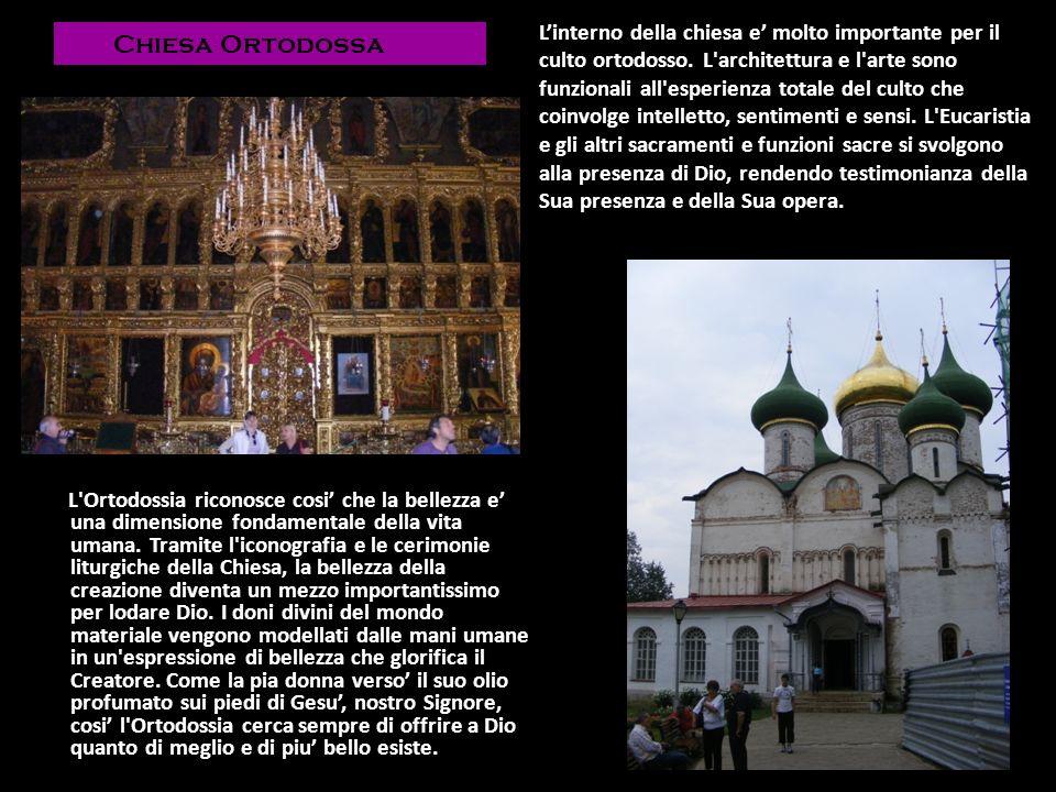 Linterno della chiesa e molto importante per il culto ortodosso. L'architettura e l'arte sono funzionali all'esperienza totale del culto che coinvolge