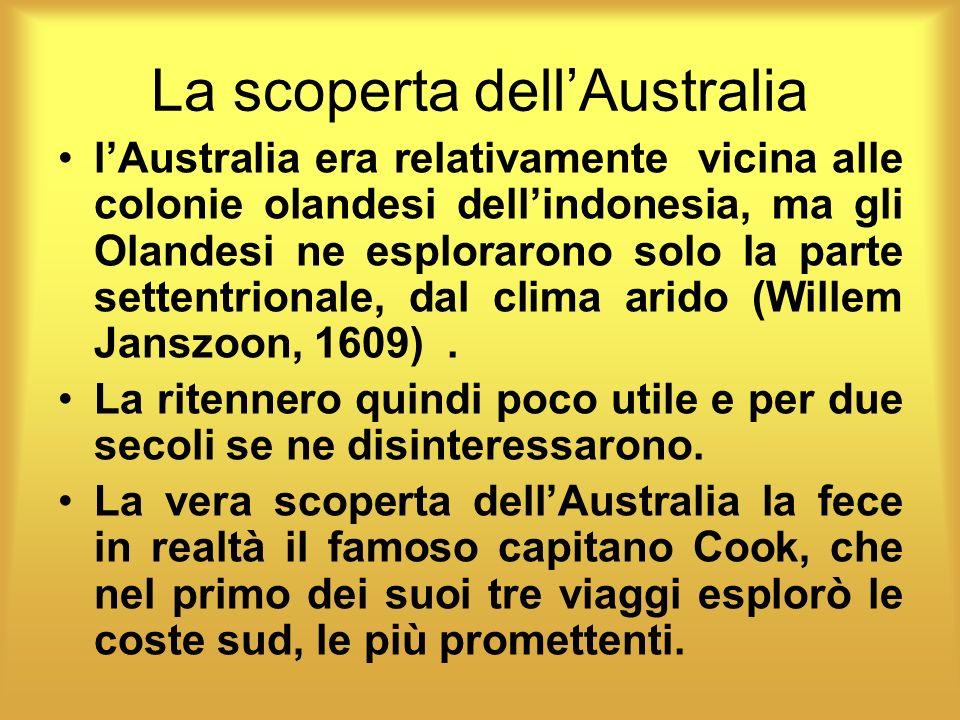 La scoperta dellAustralia lAustralia era relativamente vicina alle colonie olandesi dellindonesia, ma gli Olandesi ne esplorarono solo la parte setten
