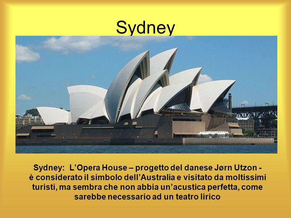 Sydney Sydney: LOpera House – progetto del danese Jørn Utzon - è considerato il simbolo dellAustralia e visitato da moltissimi turisti, ma sembra che