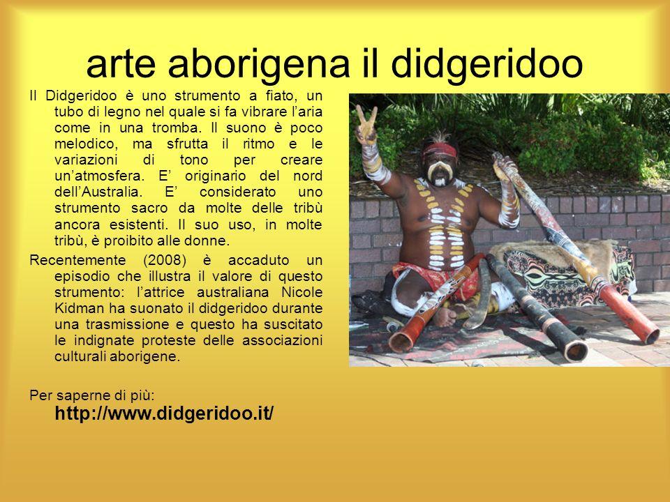 arte aborigena il didgeridoo Il Didgeridoo è uno strumento a fiato, un tubo di legno nel quale si fa vibrare laria come in una tromba. Il suono è poco