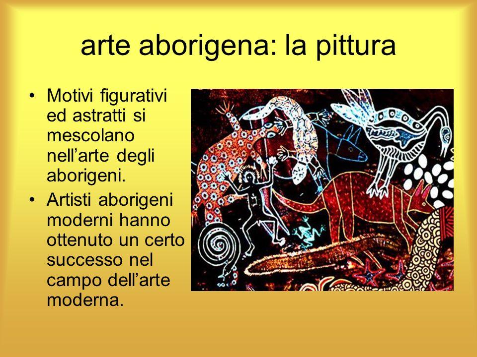 arte aborigena: la pittura Motivi figurativi ed astratti si mescolano nellarte degli aborigeni. Artisti aborigeni moderni hanno ottenuto un certo succ