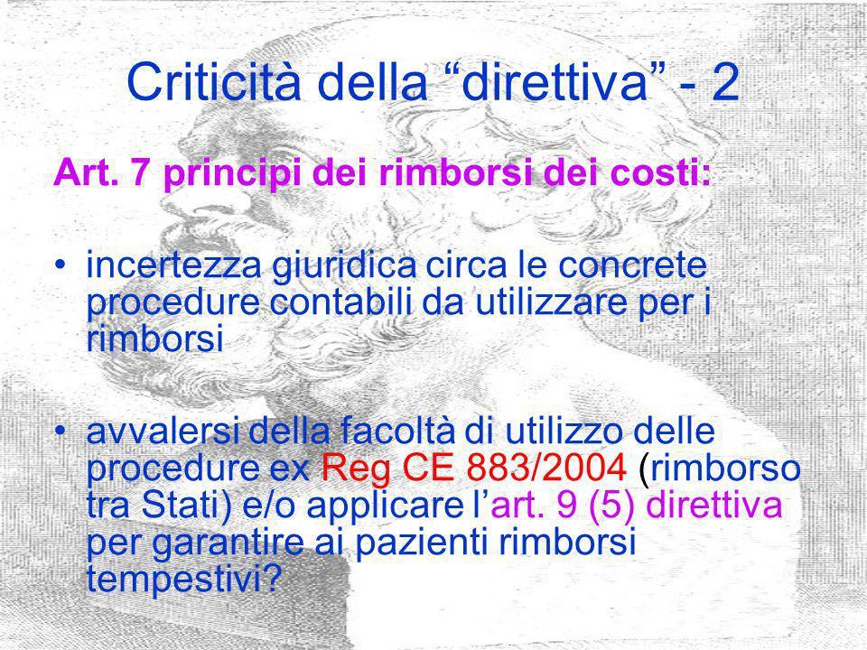 Criticità della direttiva - 2 Art. 7 principi dei rimborsi dei costi: incertezza giuridica circa le concrete procedure contabili da utilizzare per i r