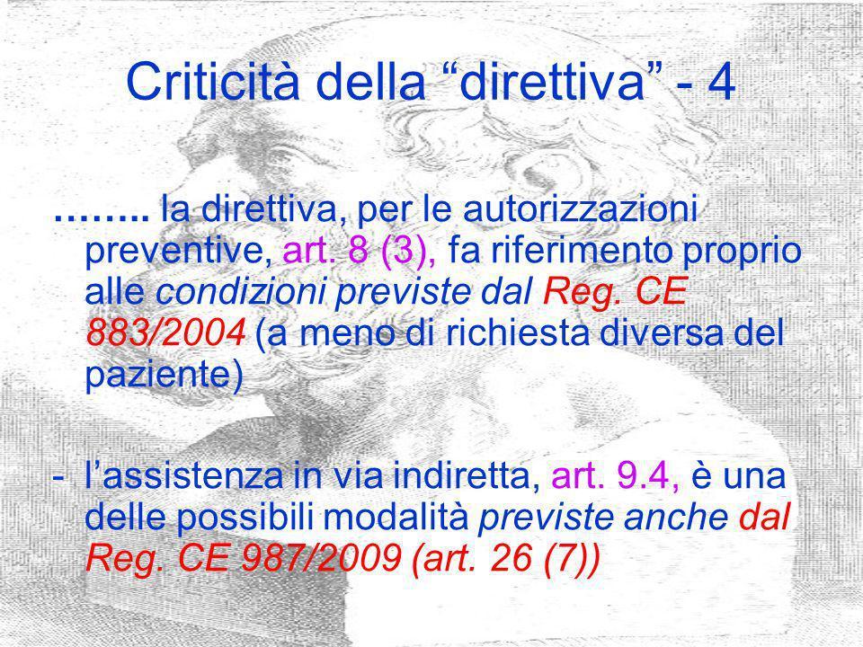 Criticità della direttiva - 4 …….. la direttiva, per le autorizzazioni preventive, art. 8 (3), fa riferimento proprio alle condizioni previste dal Reg