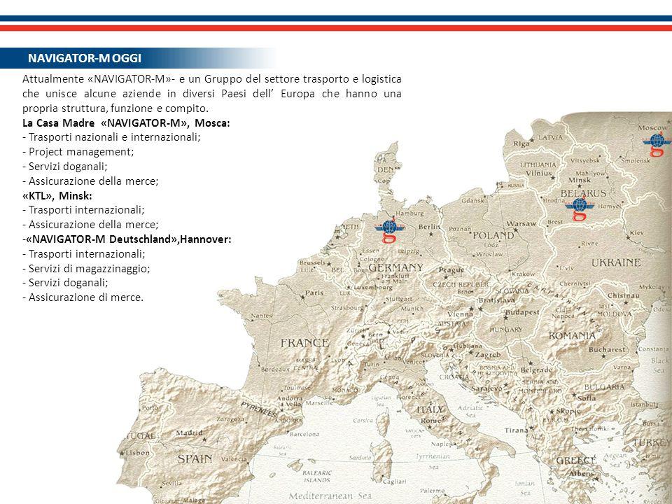 Attualmente «NAVIGATOR-M»- e un Gruppo del settore trasporto e logistica che unisce alcune aziende in diversi Paesi dell Europa che hanno una propria