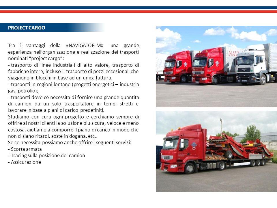 ПРОЕКТНЫЕ ПЕРЕВОЗКИ Tra i vantaggi della «NAVIGATOR-M» -una grande esperienza nellorganizzazione e realizzazione dei trasporti nominati project cargo: