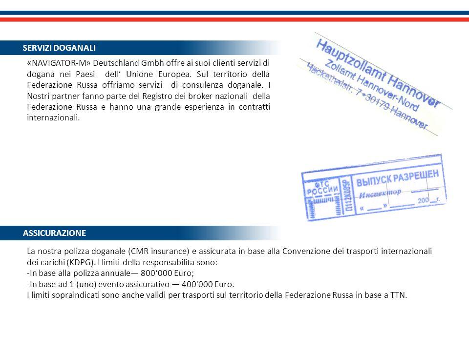 «NAVIGATOR-M» Deutschland Gmbh offre ai suoi clienti servizi di dogana nei Paesi dell Unione Europea. Sul territorio della Federazione Russa offriamo