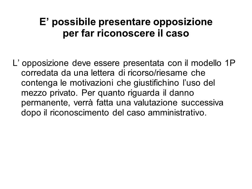 E possibile presentare opposizione per far riconoscere il caso L opposizione deve essere presentata con il modello 1P corredata da una lettera di rico