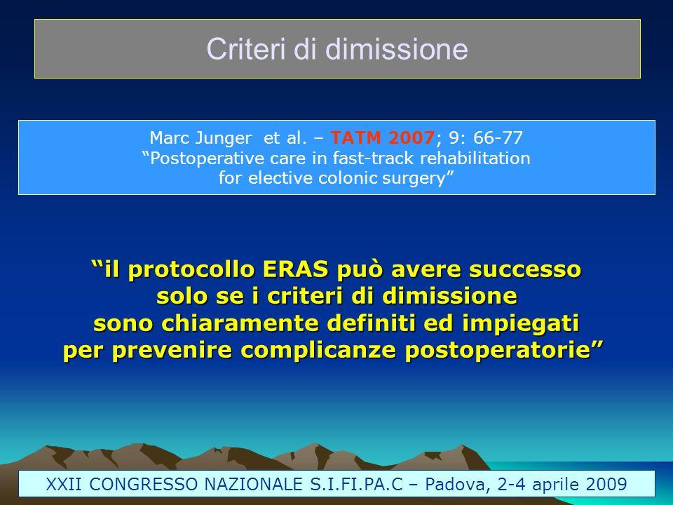 Marc Junger et al. – TATM 2007; 9: 66-77 Postoperative care in fast-track rehabilitation for elective colonic surgery Criteri di dimissione il protoco