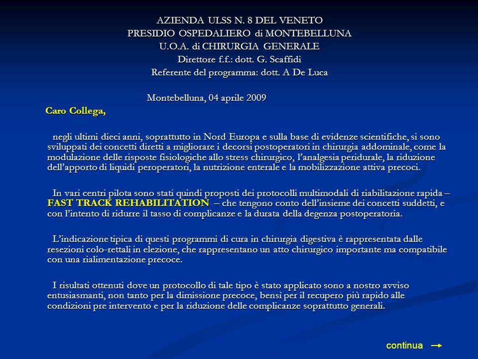 AZIENDA ULSS N. 8 DEL VENETO PRESIDIO OSPEDALIERO di MONTEBELLUNA U.O.A. di CHIRURGIA GENERALE Direttore f.f.: dott. G. Scaffidi Referente del program