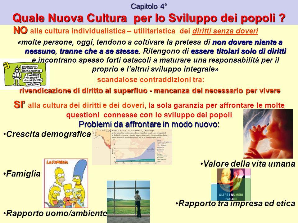 Capitolo 4° Quale Nuova Cultura per lo Sviluppo dei popoli .