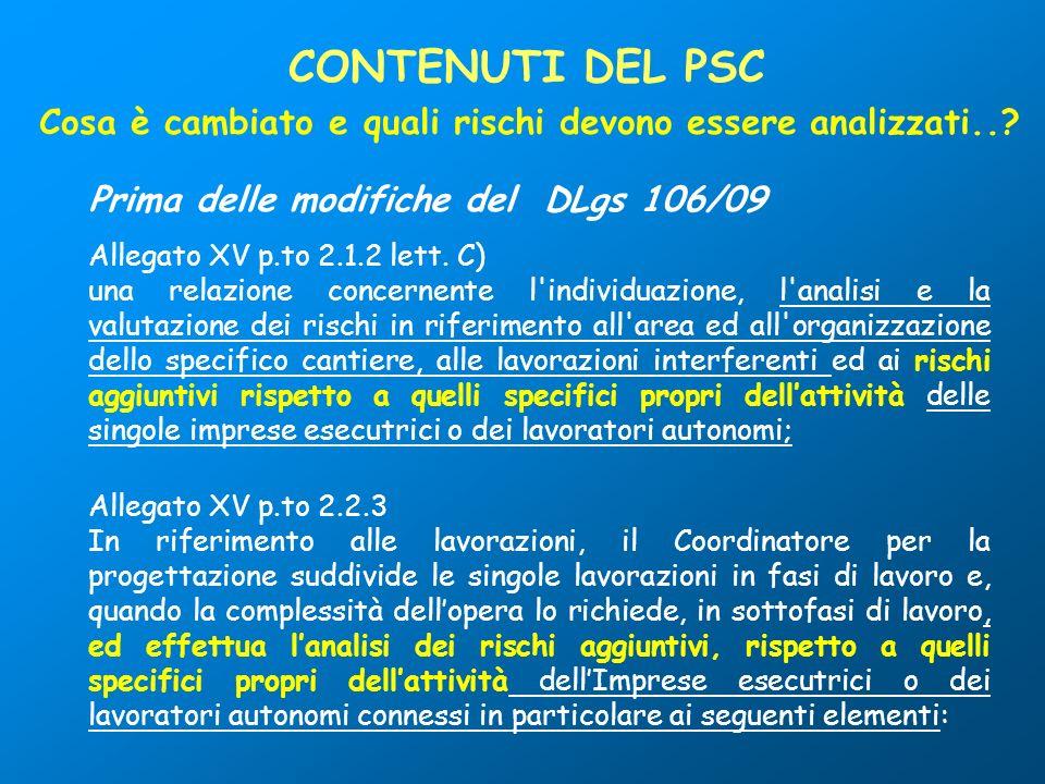 Prima delle modifiche del DLgs 106/09 Allegato XV p.to 2.1.2 lett. C) una relazione concernente l'individuazione, l'analisi e la valutazione dei risch