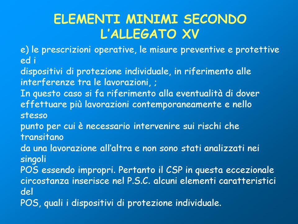 e) le prescrizioni operative, le misure preventive e protettive ed i dispositivi di protezione individuale, in riferimento alle interferenze tra le la